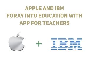 Apple-and-IBM-Foray-into-Education-with-App-for-Teachers
