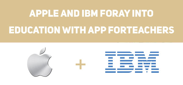 Apple and IBM Foray into Education with App for Teachers
