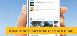 Amazing! Facebook Revamped Mobile Notifications By Cards