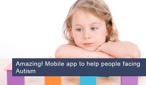 Amazing! Mobile App to Help People Facing Autism