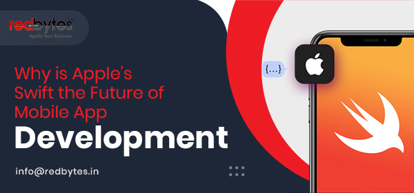 Why is Apple's Swift the Future of Mobile App Development?