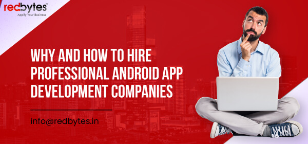 hire professional android app development companies
