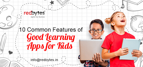 10 Common Features of Good Learning Apps for Kids