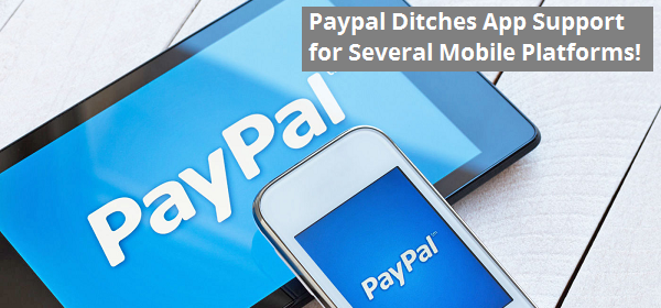 Paypal Ditches App Support for Several Mobile Platforms