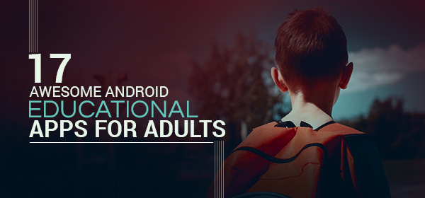17 Awesome Android Educational Apps for Adults