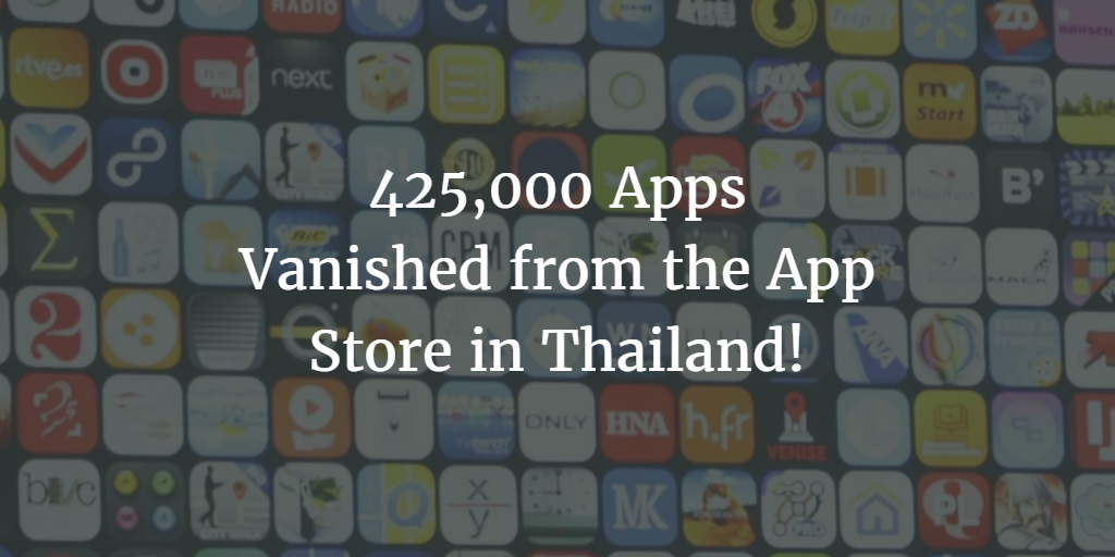 425,000 Apps Vanished from the App Store in Thailand!