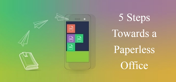 5 Steps Towards a Paperless Office