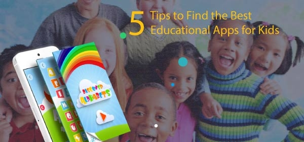 5 Tips to Find the Best Educational Apps for Kids