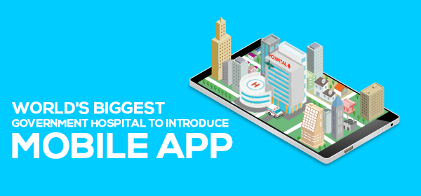 World's biggest Government Hospital to Introduce Mobile App