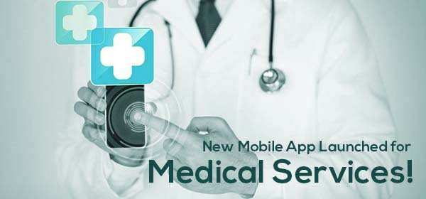 New Mobile App Launched for Medical Services!