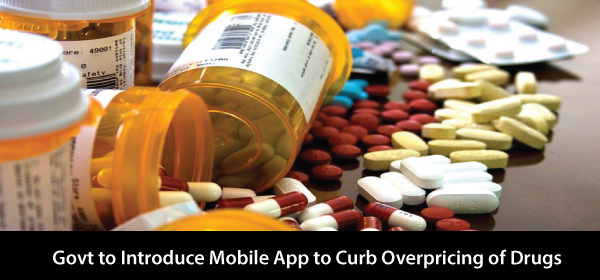 India Govt to Introduce Mobile App to Curb Overpricing of Drugs
