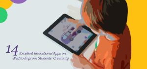 14 Excellent Educational Apps on iPad to Improve Students' Creativity