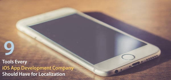 9 Tools iOS App Development Companies Should Have for Localization