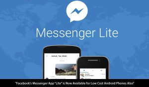 "Facebook's Messenger App ""Lite"" is Now Available for Low Cost Android Phones Also"