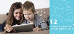 12 Top Educational Apps for Kids Between 5 to 8