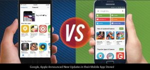Google, Apple Announced New Updates in their Mobile App Stores!