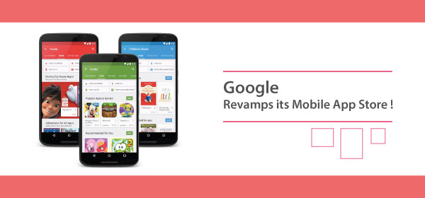 Google Revamps its Mobile App Store!