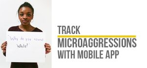 Now Microaggressions can be Tracked with Mobile App!