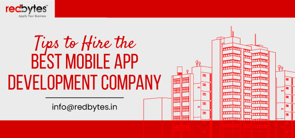 Tips to Hire the Best Mobile App Development Company