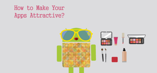 How to Make Apps Attractive?| Mobile App Development