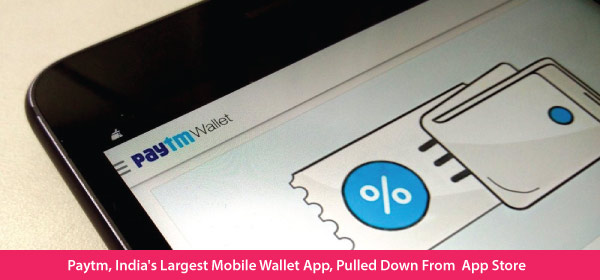 Paytm, India's Largest Mobile Wallet App, Pulled Down From App Store