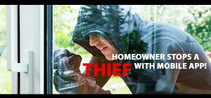 Homeowner Stops A Thief with Mobile App!
