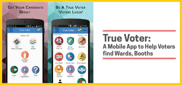 True Voter: A Mobile App to Help Voters find Wards, Booths