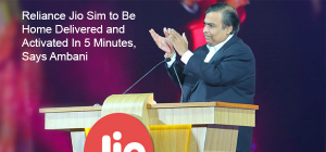 Reliance Jio Sim To Be Home Delivered And Activated In 5 Minutes, Says Ambani