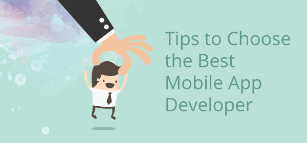 Tips to Choose the Best Mobile App Developer