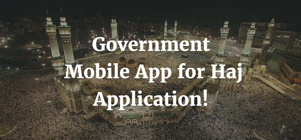 Government Launches Mobile App for Haj Application Process