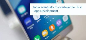 India eventually to overtake the US in App Development