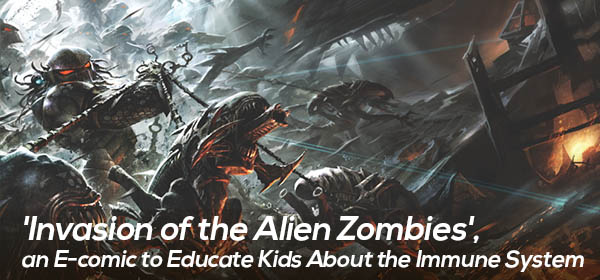 'Invasion of the Alien Zombies', an E-comic to Educate Kids About the Immune System