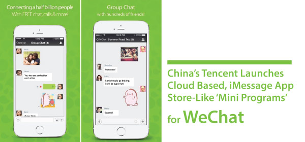 China's Tencent Launches Cloud Based, iMessage App Store-Like 'Mini Programs' for WeChat