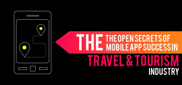 The Open Secrets of Mobile App Success in Travel & Tourism Industry