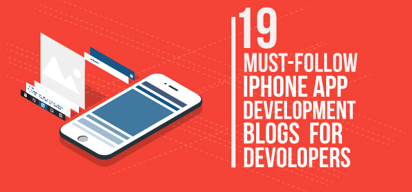 19 Must-follow iPhone App Development Blogs for Developers