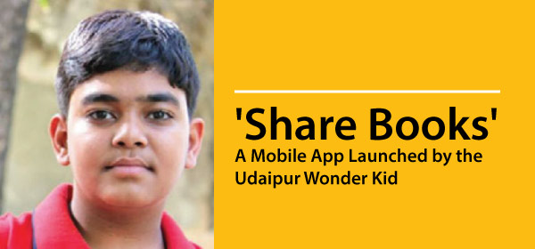 'Share Books': A Mobile App Launched by the Udaipur Wonder Kid