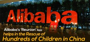 Alibaba's 'Reunion' App helps in the Rescue of Hundreds of Children in China