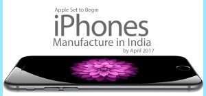 Apple Set to Begin iPhones Manufacture in India by April 2017
