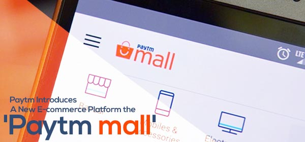 Paytm Introduces A New E-commerce Platform the 'Paytm Mall'