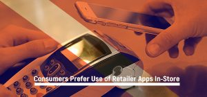 Consumers Prefer Use of Retailer Apps In-Store