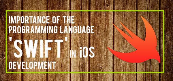 Importance of the Programming Language 'Swift' in iOS Development