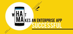 What Makes an Enterprise Mobile Application Successful?