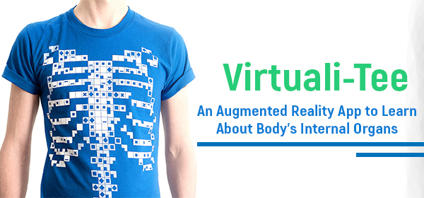 'Virtuali-Tee'-An Augmented Reality App to Learn About Body's Internal Organs