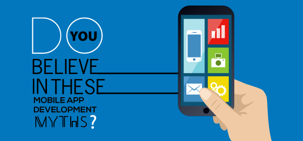 Do You Believe In These Mobile App Development Myths?