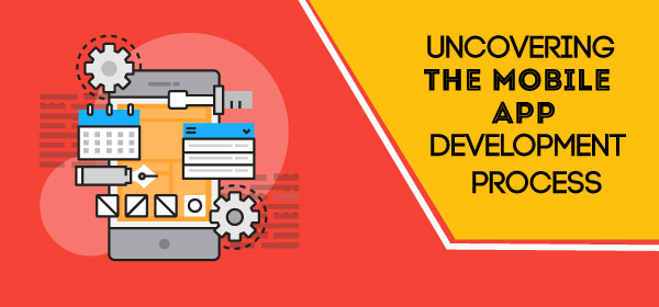 Uncovering the Mobile App Development Process