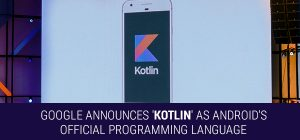Google Announces 'Kotlin' as Android's Official Programming Language