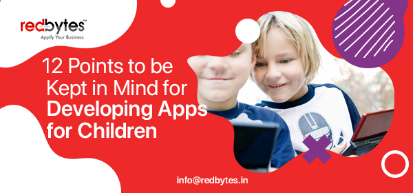 12 Points to be Kept in Mind for Developing Apps for Children