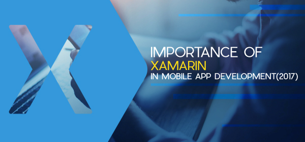 Importance of Xamarin Mobile App Development (2017)