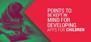 Points To Be Kept In Mind For Developing Educational Apps For Children