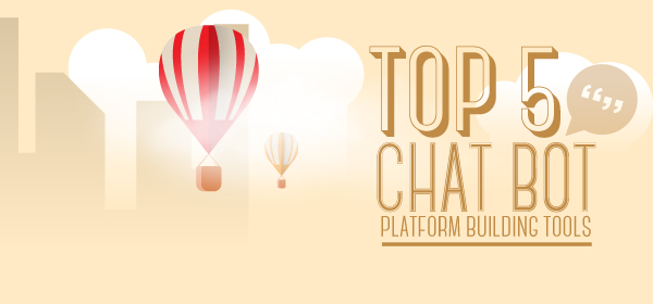Top 5 Chat Bot Platform Building Tools